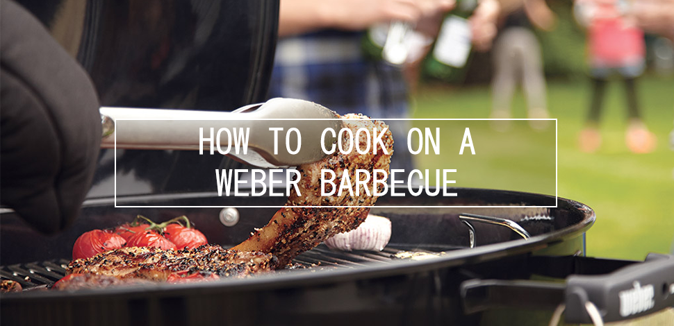 How To Cook On A Weber Barbecue