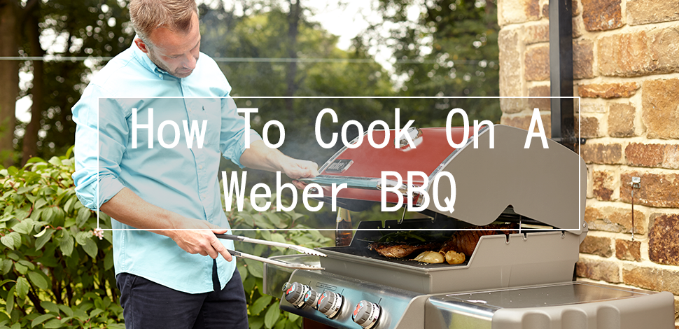 how-to-cook-on-a-weber-bbq